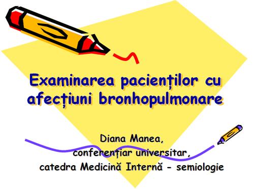 Examinarea pacientilor cu afectiuni bronhopulmonare [usmf]